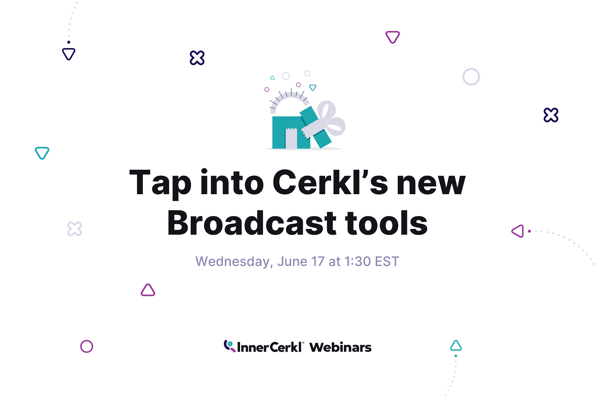 Tap into Cerkl's new Broadcast tools graphic