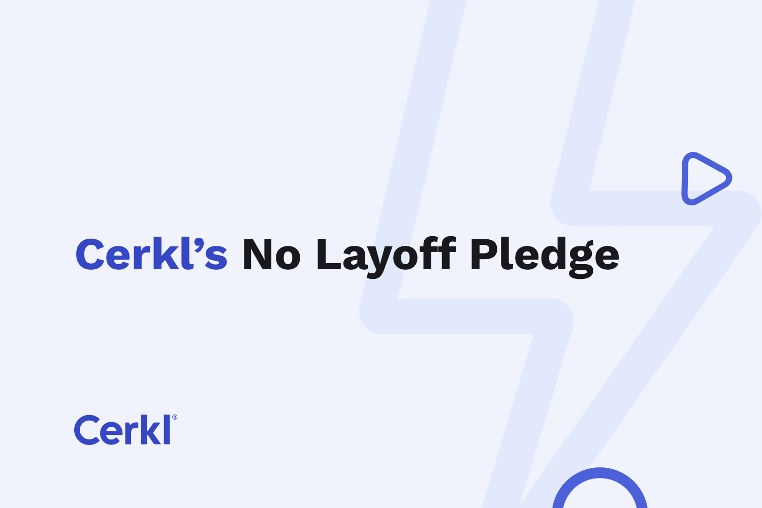 Cerkl No Layoff Pledge Graphic Real
